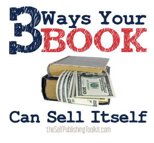 3 Ways Your Book Can Sell Itself